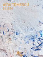 Aida Tomescu: Eden 2010